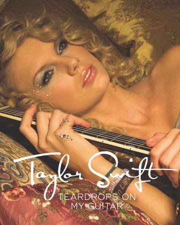 Teardrops On My Guitar Taylor Swift Wiki Fandom