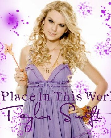 A Place In This World Taylor Swift Wiki Fandom