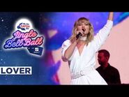 Taylor Swift - Lover (Live at Capital's Jingle Bell Ball 2019) - Capital