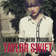 I Knew You Were Trouble Single