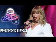 Taylor Swift - London Boy (Live at Capital's Jingle Bell Ball 2019) - Capital