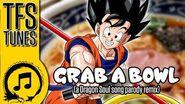 Dragonball Z Abridged MUSIC- GRAB A BOWL - (A Dragon Soul Song Parody Remix) - Team Four Star