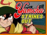 Yamcha Strikes Out