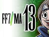 FF7MA Episode 13