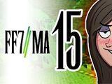 FF7MA Episode 15