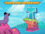Manor and Mannerisms