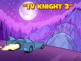 TV Knight 3
