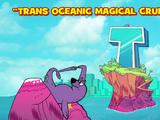 Trans Oceanic Magical Cruise