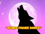Scary Figure Dance