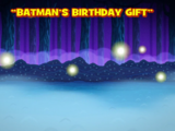 Batman's Birthday Gift