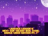 Justice League's Next Top Talent Idol Star: Dance Crew Edition