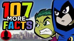 107 MORE Teen Titans Facts YOU Should Know! (107 Facts S7 E18) Channel Frederator