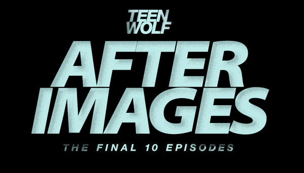 Teen-Wolf-Episode-613-After-Images-Teen-Wolf-Wikia-Placeholder.jpg