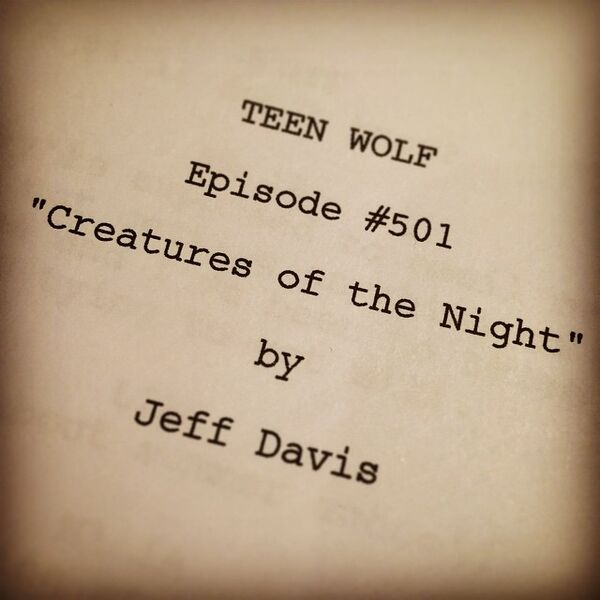 Teen Wolf Season 5 Behind the Scenes episode 501 script from Jeff.jpg