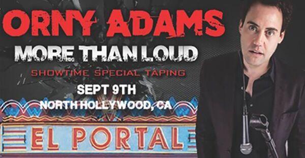 Orny Adams More Than Loud Showtime Special Sept 9 2017 El Portal Theater Los Angeles.jpg
