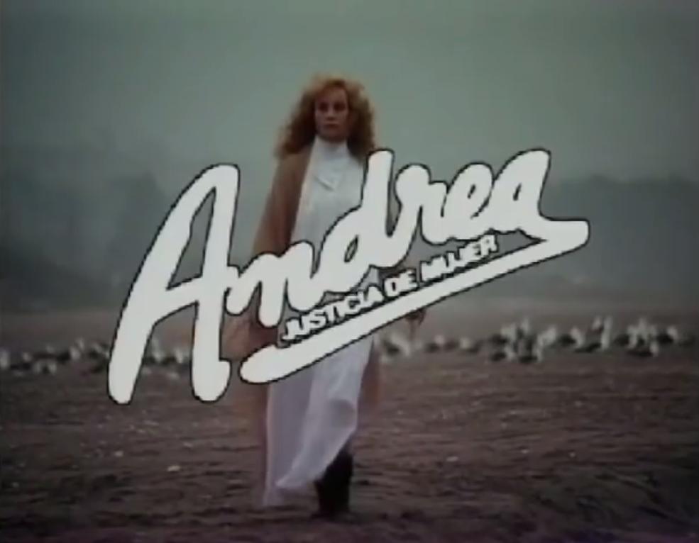 Andrea, Justicia de Mujer