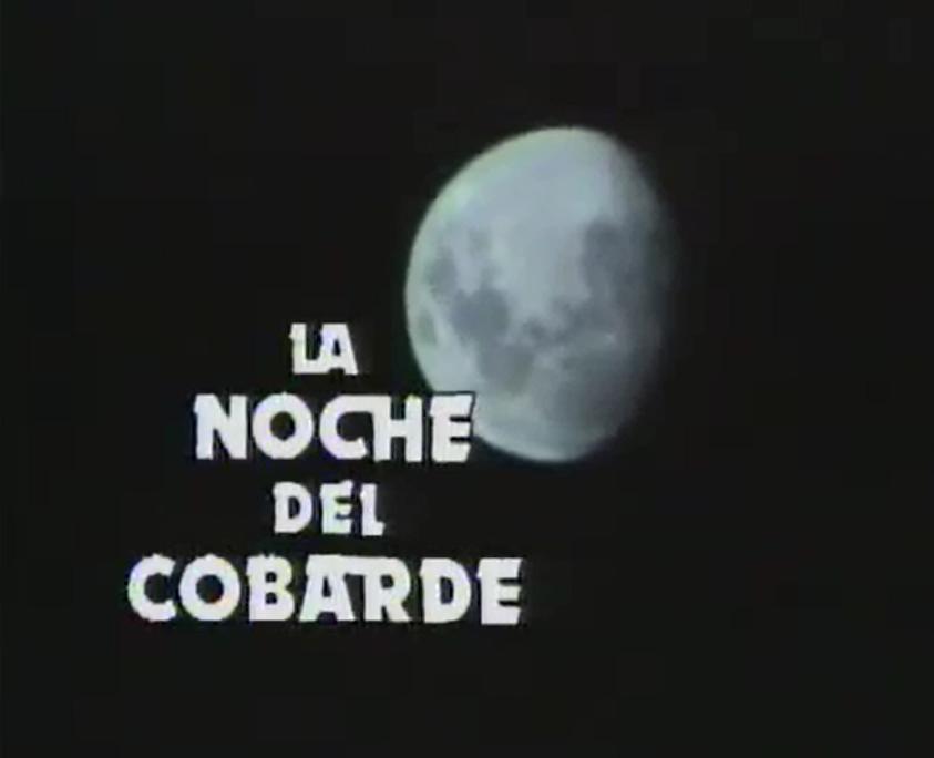 La Noche del Cobarde
