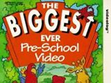 The Biggest Ever Pre-School Video