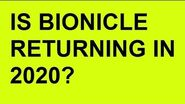 IS BIONICLE RETURNING IN 2020?