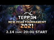 TEPPEN NEW YEAR TOURNAMENT 2021
