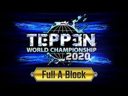 TEPPEN World Championship 2020 - A Block (Complete)