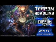 TEPPEN Headline 5 - World Championship 2020 and More!