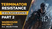 TERMINATOR RESISTANCE – Walkthrough Part 2 – Warehouse District - ALL OBJECTIVES