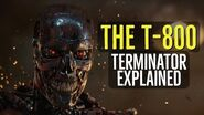 The T-800 (TERMINATOR Explained)