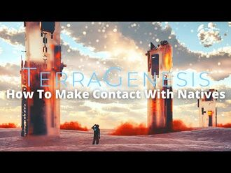 How_To_Make_Contact_With_Natives_-_TerraGenesis_Tutorials