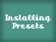 InstallingPresets