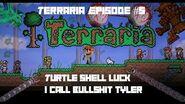 Terraria Turtle Shell Luck I Call Bullshit Tyler Episode 5