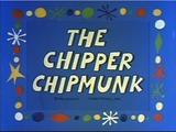 The Chipper Chipmunk