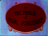 The Perils of Pearl Pureheart