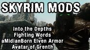 Skyrim Mod Spotlight- Into the Depths, Fighting Words, aMidianBorn Elven Armor, Avatar of Grenth