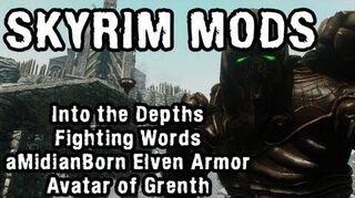 Skyrim_Mod_Spotlight-_Into_the_Depths,_Fighting_Words,_aMidianBorn_Elven_Armor,_Avatar_of_Grenth