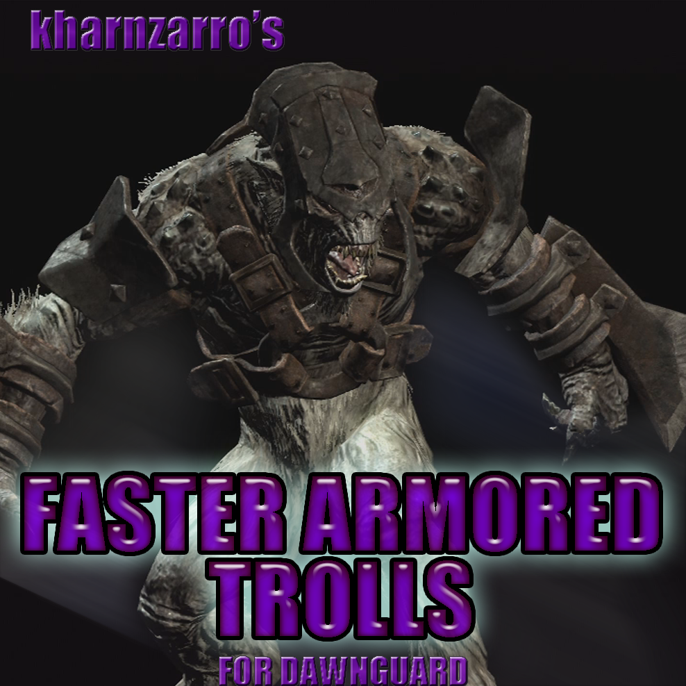 Faster Armored Trolls