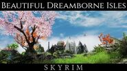 NEW LAND DREAMBORNE ISLES - Skyrim Ultra High ENB - Photoreal Graphics - Nvidia GTX 1080