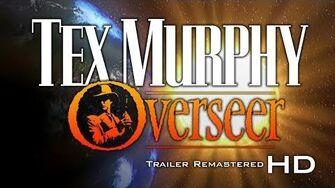 Tex_Murphy_Overseer_Trailer_-_Remastered_HD
