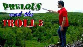 Phelous troll 3.jpg