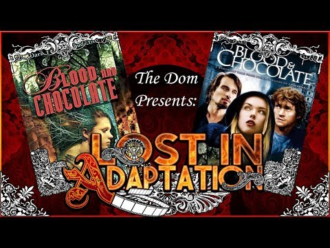 Lost in Adaptation: Blood and Chocolate