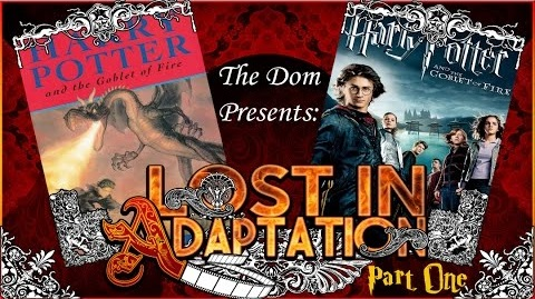 Lost in Adaptation: Harry Potter and the Goblet of Fire