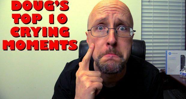 Doug's Top 10 Crying Moments