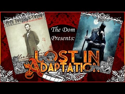 Lost in Adaptation: Abraham Lincoln: Vampire Hunter
