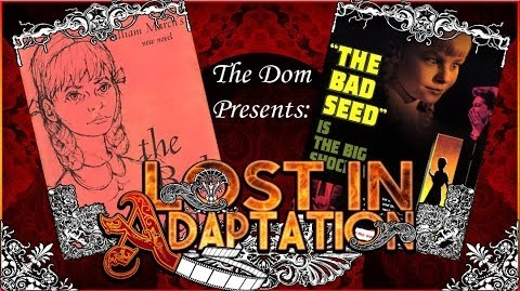 Lost in Adaptation: The Bad Seed