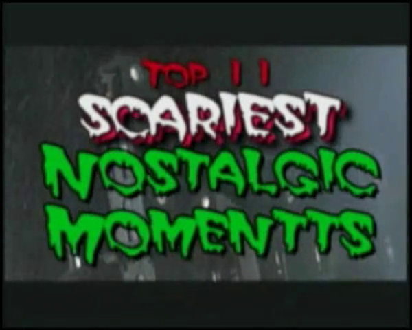 The Top 11 Scariest Nostalgic Moments