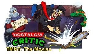 Nostalgia Critic -4 - Teenage Mutant Ninja Turtles The Movies.jpg