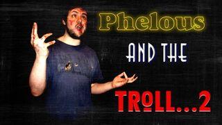 Phelous troll 2.jpg