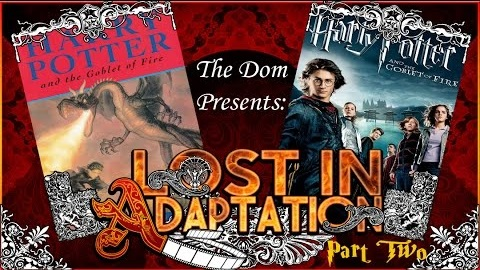 Lost in Adaptation: Harry Potter and the Goblet of Fire, Part 2