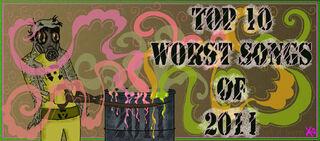 Top 10 Worst Hit Songs of 2011 by krin.jpg