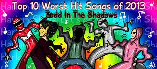 Top ten worst hit songs of 2013 by thebutterfly-d71u5l6.jpg